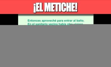 ¡EL METICHE!