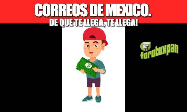 CORREOS DE MEXICO DE QUE TE LLEGA, TE LLEGA!