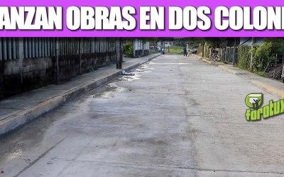 AVANZAN OBRAS EN DOS COLONIAS