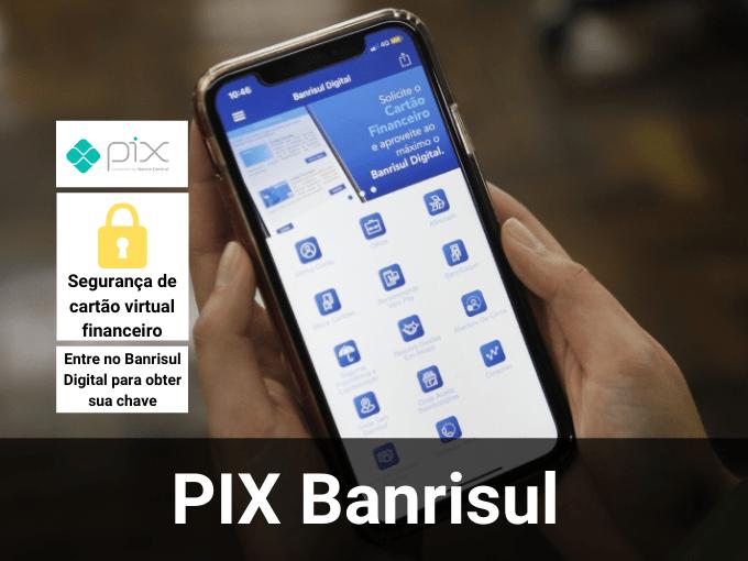 PIX Banrisul, outra opção para fazer transferências