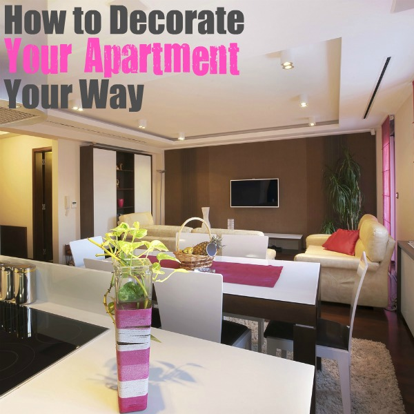 Decorating Your Apartment, Your Way