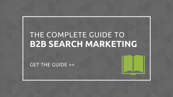 The Complete Guide to B2B Search Marketing