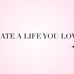 Curate a life you love | For the Glitz