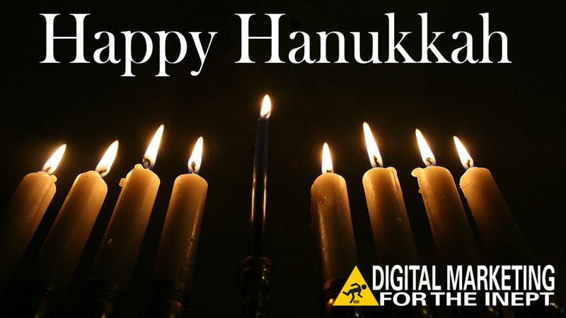 Happy Hanukkah from Digital Marketing for the Inept