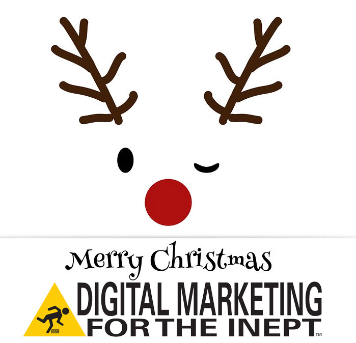 Merry Christmas From Digital Marketing For The Inept