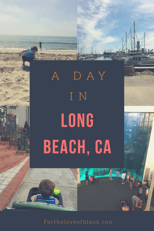 The best places to hit if you only have one day in Long Beach, California
