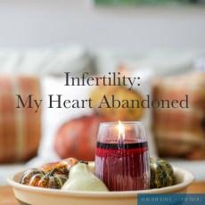 Infertility: My Heart Abandoned