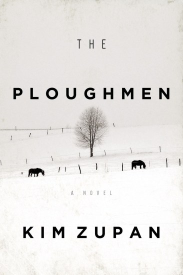 Early Review – The Ploughmen: A Novel by Kim Zupan