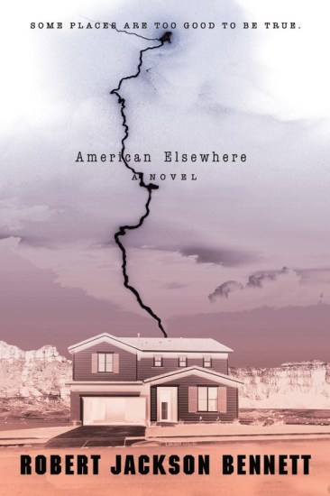 Ominous October – American Elsewhere by Robert Jackson Bennett
