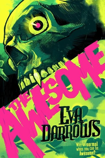 Early Review – The Awesome by Eva Darrows