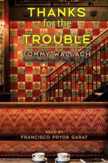Audiobook Review – Thanks for the Trouble by Tommy Wallach