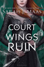 Book Review – A Court of Wings and Ruin (A Court of Thorns and Roses #3) by Sarah J. Maas