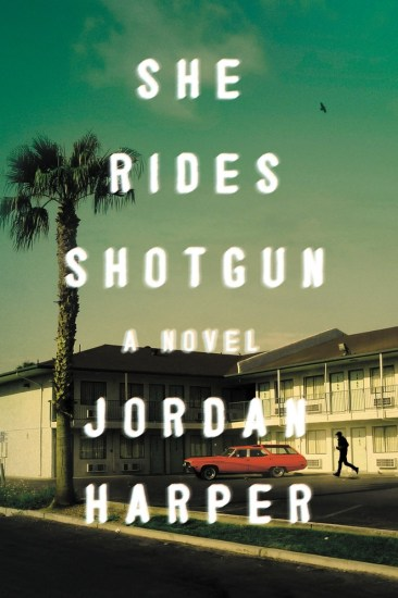 Waiting on Wednesday – She Rides Shotgun by Jordan Harper