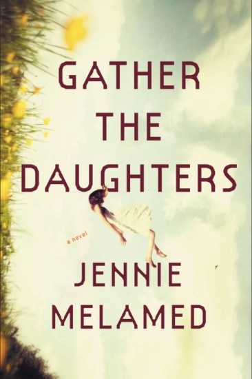 Waiting on Wednesday – Gather the Daughters by Jennie Melamed