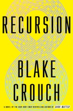 Book Review | Memories Become Unreliable in 'Recursion'