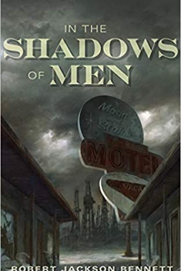 Waiting on Wednesday – In the Shadows of Men by Robert Jackson Bennett