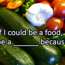 Writing Prompt for January 7: If I Was Food