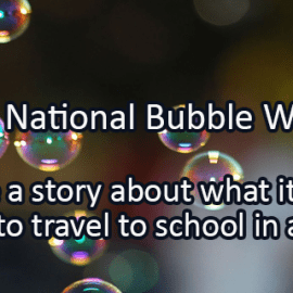 Writing Prompt for March 8: Bubble Week