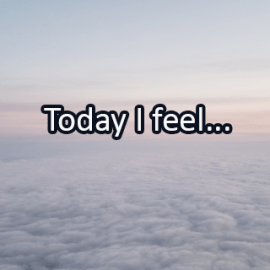 Writing Prompt for May 23: Today I Feel