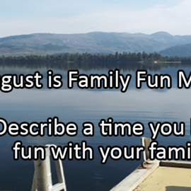 Writing Prompt for August 14: Family Fun Month