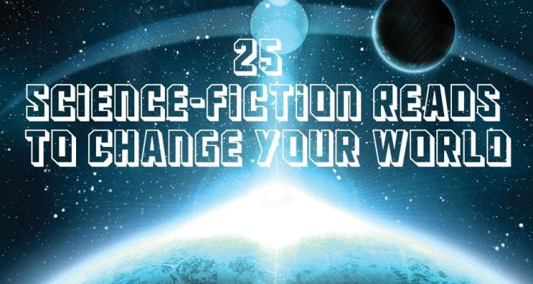 25 Science-Fiction Reads To Change Your World