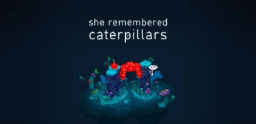 She Remembered Caterpillars Review