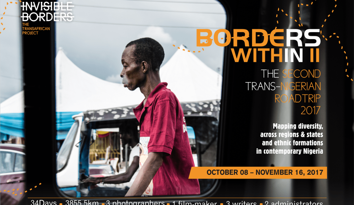 BORDERS WITHIN II: THE TRANS-NIGERIAN ROAD TRIP OCTOBER 8 – NOVEMBER 16 2017