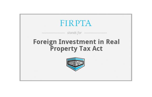 """FIRPTA – תקנות מס ההכנסה האמריקאי עבור השקעות נדל""""ן של אזרחים זרים"""