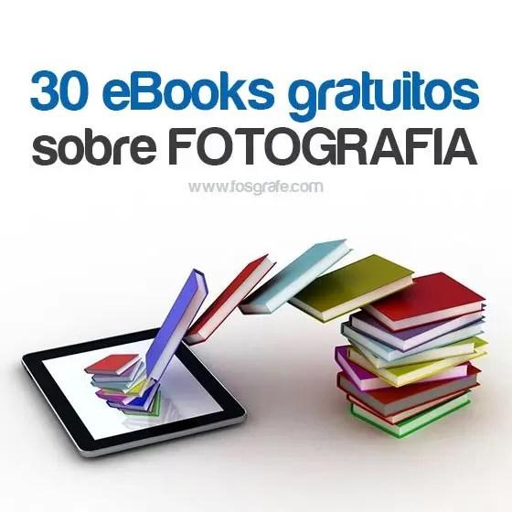 30 ebooks gratuitos sobre fotografia