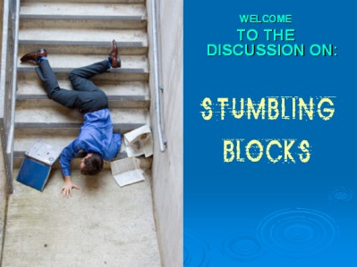 STUMBLING BLOCKS Seminar Notes by Lew White