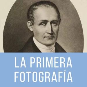 LA PRIMER FOTOGRAFIA DE LA HISTORIA