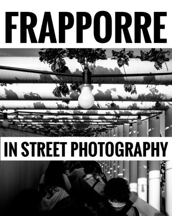 frapporre - Frapporre in Street Photography - fotostreet.it