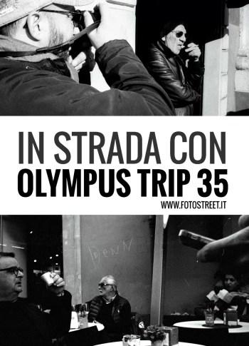 In strada con Olympus Trip 35 - Andrea Scirè Street Photography