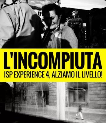 incompiuta fotostreet cover - Incompiuta: ISP Experience 4, alziamo il livello! - fotostreet.it