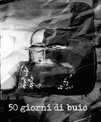 50GIORNIDIBUIO 1 - 50 Giorni di Buio - fotostreet.it