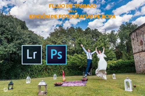 Flujo de trabajo edición fotografias bodas