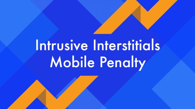 Intrusive Interstitials Mobile Penalty