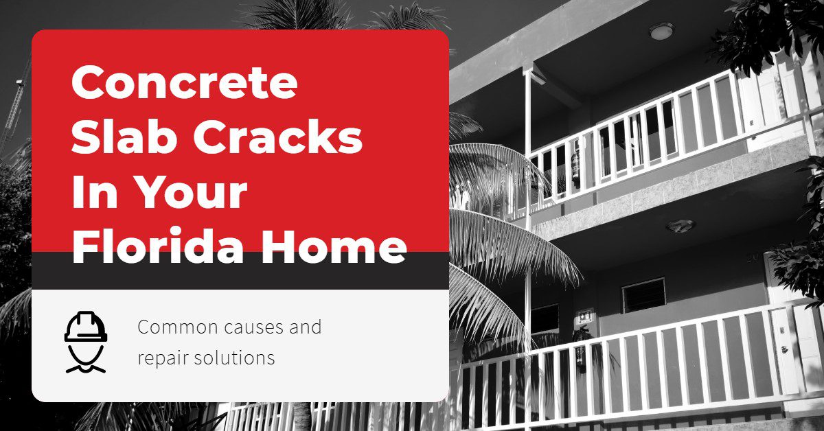 Photo of a building with a text overlay that reads: Concrete slab cracks in your Florida home: Common causes and repair solutions