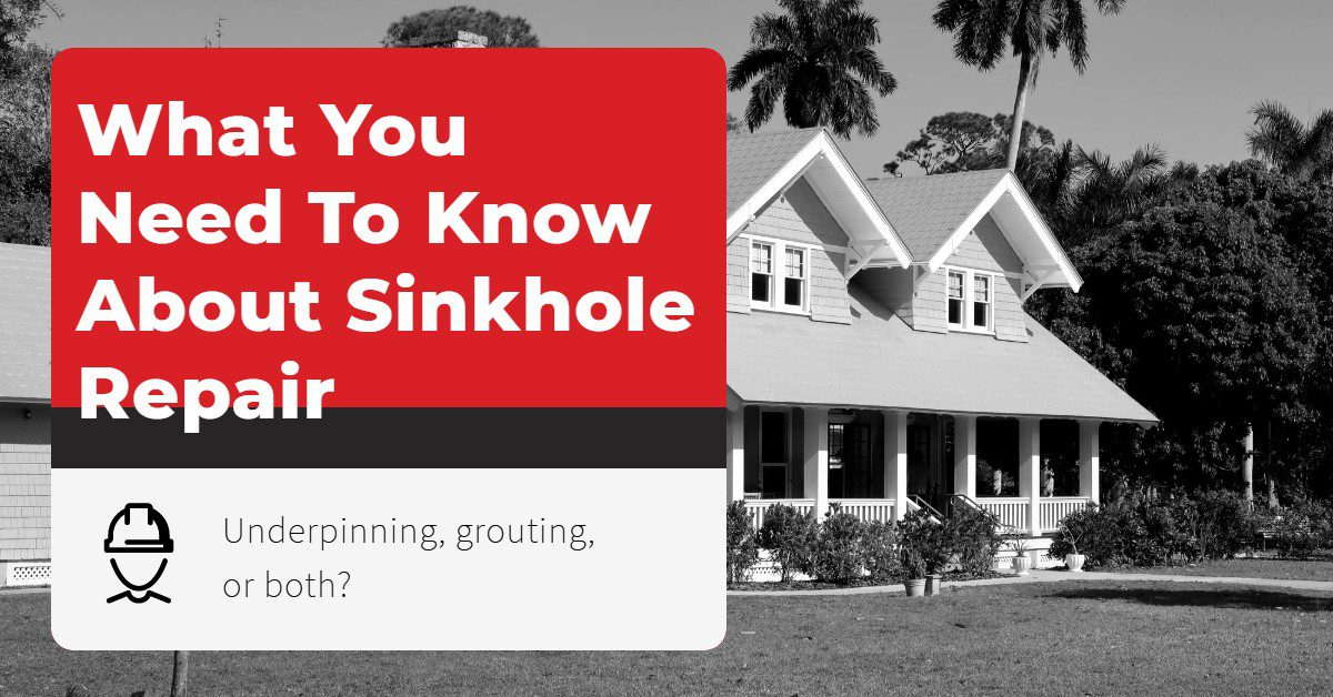 Image of a house with a text overlay that reads: What you need to know about sinkhole repair: Underpinning, grouting, or both?