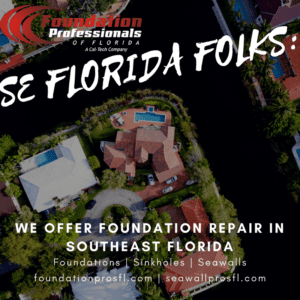 graphic of SE homes on water reading SE Florida Folks: we offer foundation repair in southeast Florida, foundations, sinkholes, seawalls, foundationprosfl.com, seawallprosfl.com