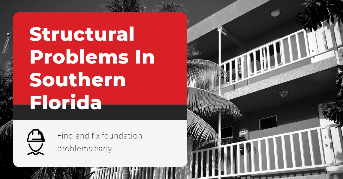 Image of a building with a text overlay that reads, ''Structural problems in Southern Florida: find and fix foundation problems early""