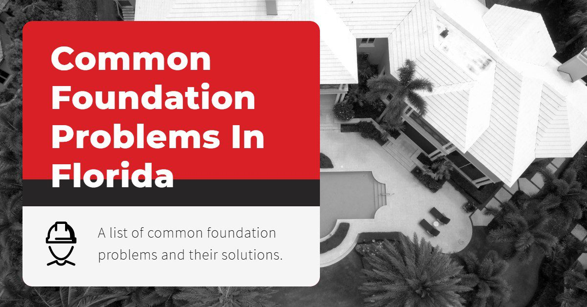 Imagine of a house with a text overlay that reads ''Common foundation problems in Florida: A list of common foundation problems and their solutions.