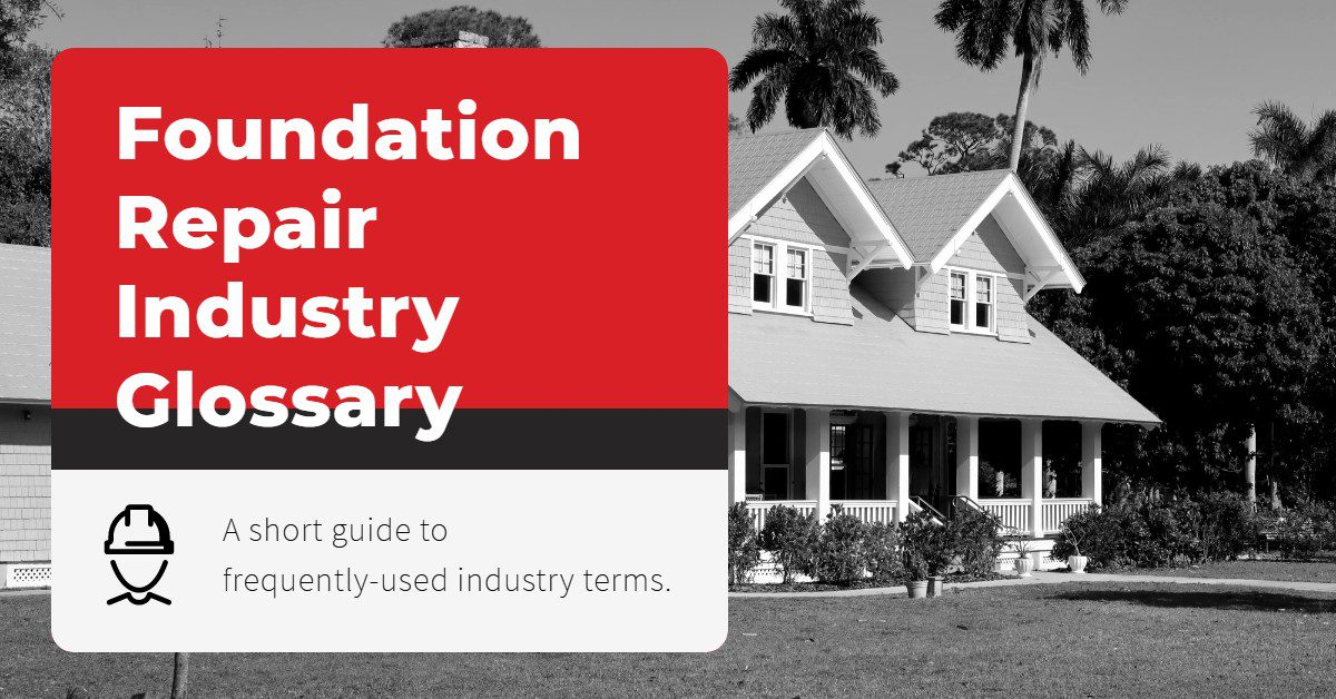 Image of a house with a text overlay that says ''Foundation Repair Industry Glossary: A short guide to frequently-used industry terms.""