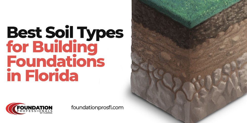 Best-soil-types-for-building-foundations-in-Florida