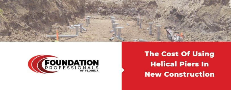 cost of using helical piers in new construction