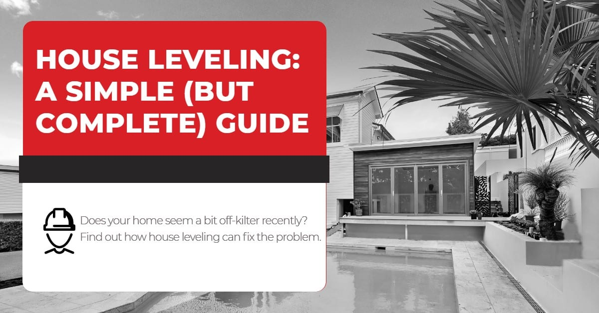 House leveling: A simple, but complete guide