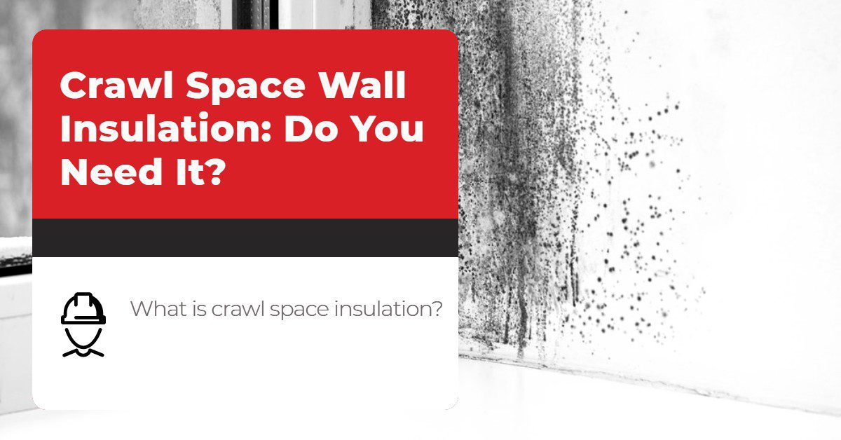 Crawl Space Wall Insulation_ Do You Need It_