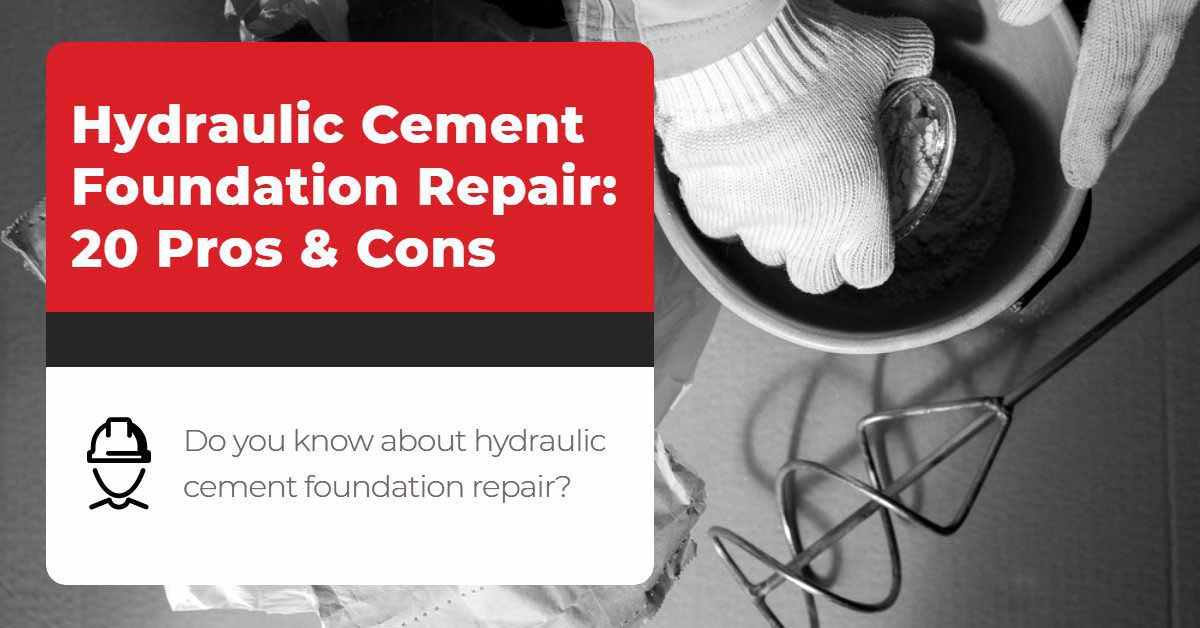 Hydraulic Cement Foundation Repair_ 20 Pros & Cons