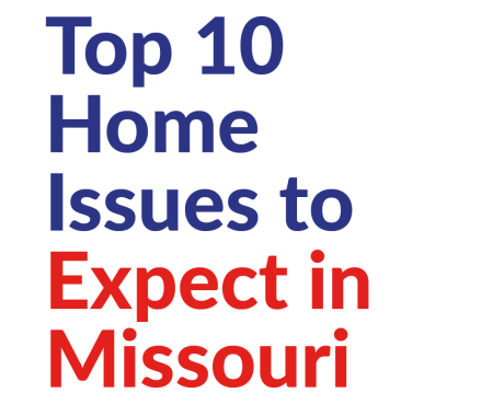Top 10 Home Issues to Expect in Missouri