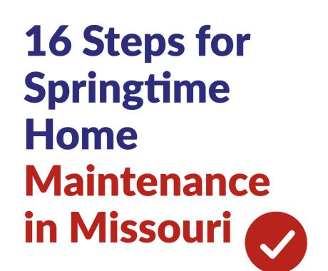 16 Steps for Springtime Home Maintenance in Missouri